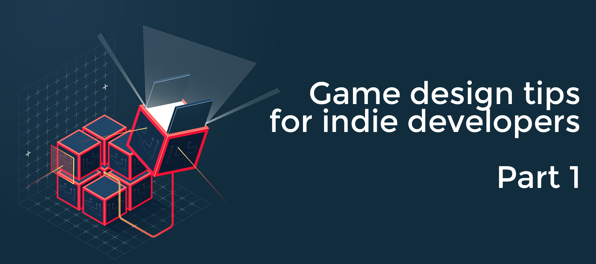 Game design tips for indie developers. Part 1